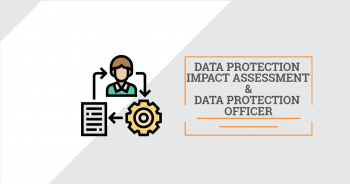GDPR: Data Protection Impact Assessment и Data Protection Officer