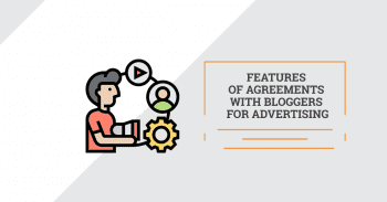 Features of agreements with bloggers for advertising.