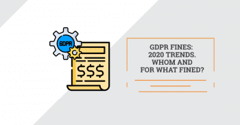 GDPR fines and penalties: 2020 trends. Whom and for what fined?