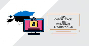 GDPR compliance for Estonian IT companies. Follow-up
